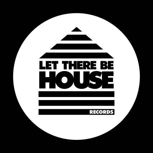 Let There Be House
